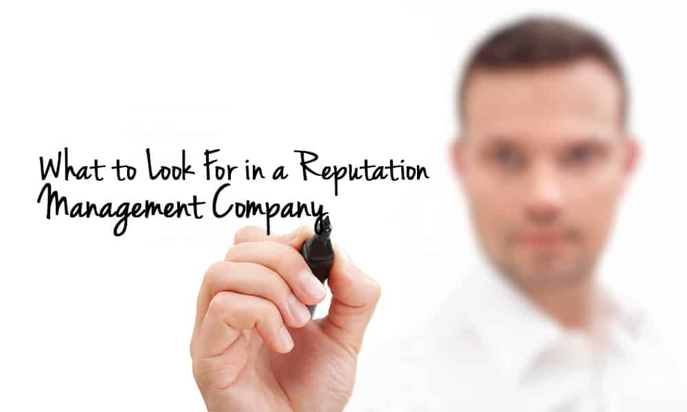 what to look for in a reputation management company