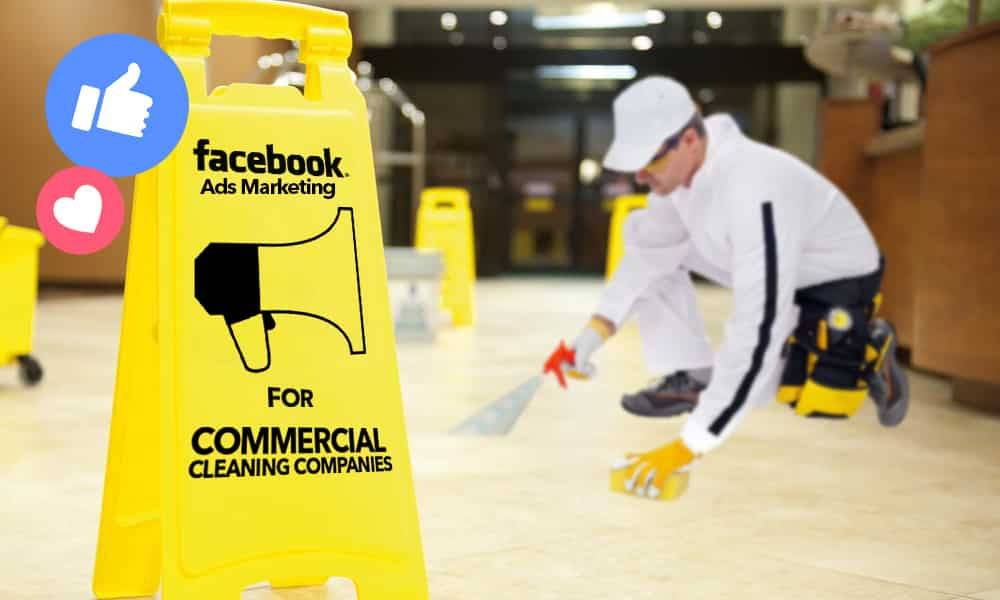 Facebook Ads for a Commercial Cleaning Company