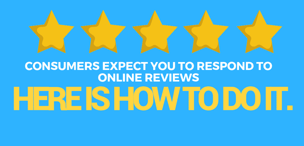 Consumers expect you to respond to online reviews. Here is how to do it.