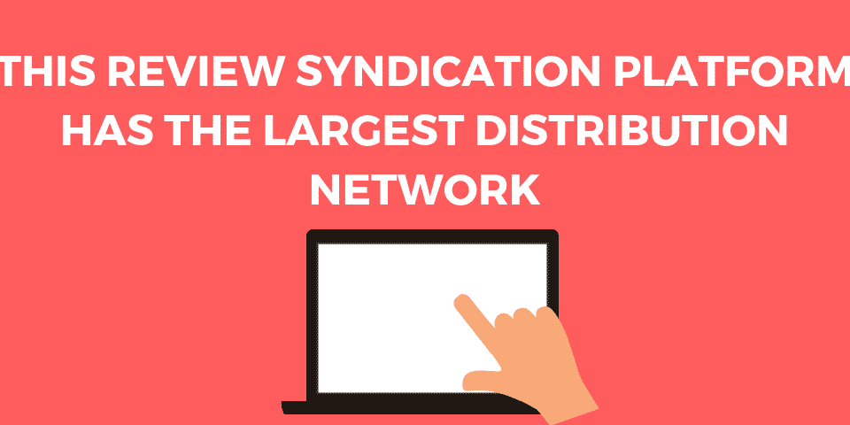 This review syndication platform has the largest distribution network. Check it out!