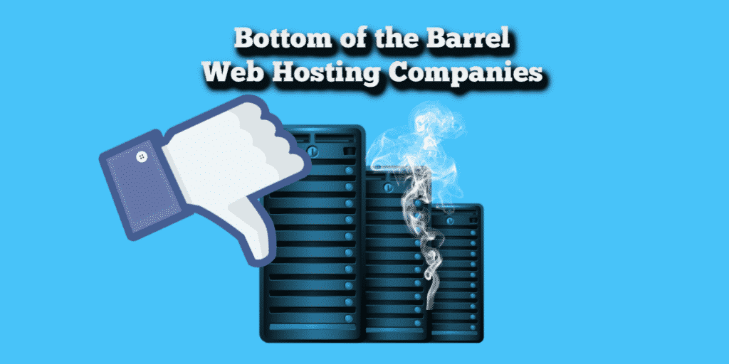 bottom of the barrel web hosting companies