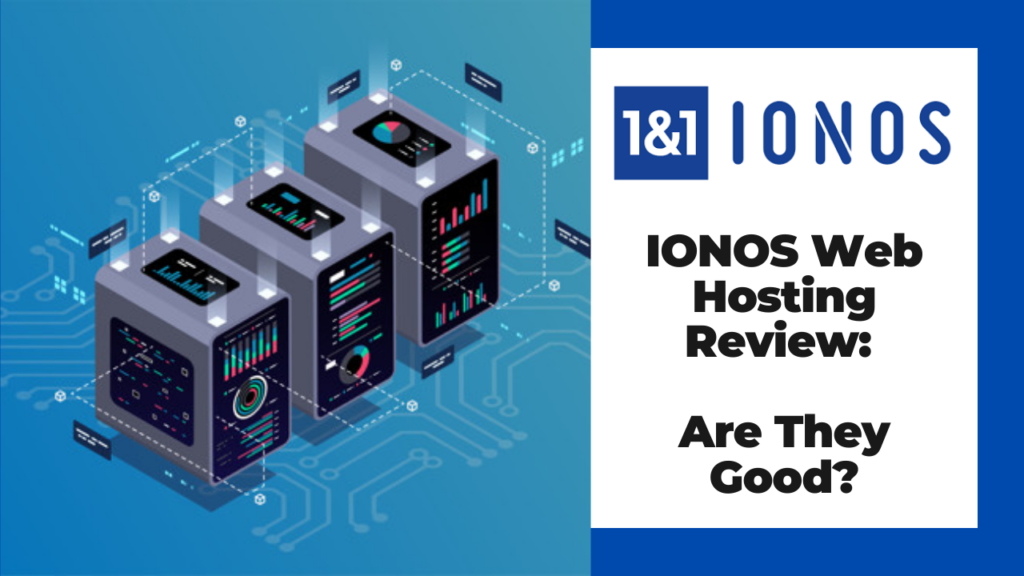 Ionos (Formerly 1&1) Web Hosting Review - A Well Rounded ...