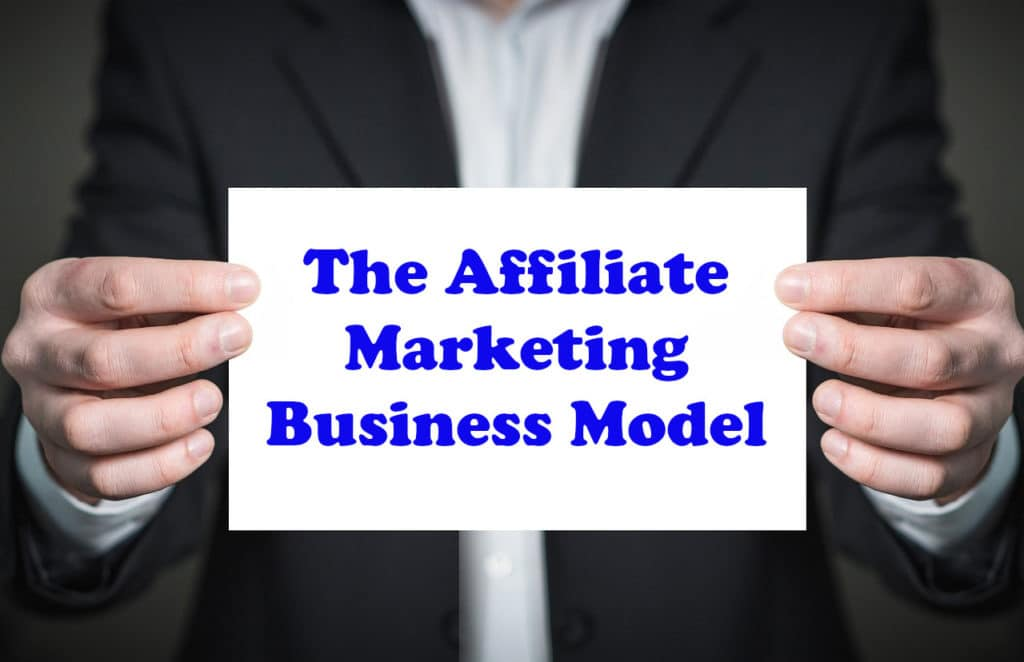 The affiliate marketing business model