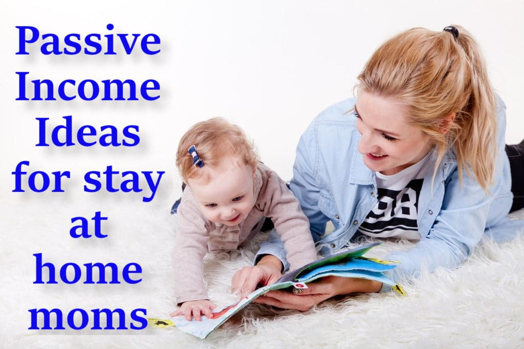 passive income ideas for stay at home moms