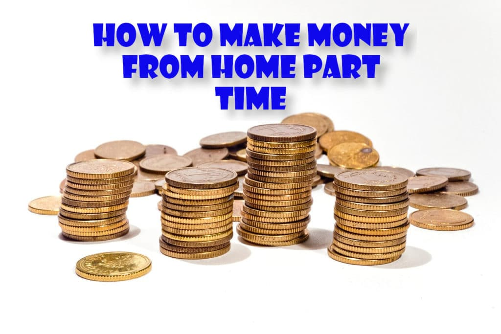 Make Money from Home Part Time