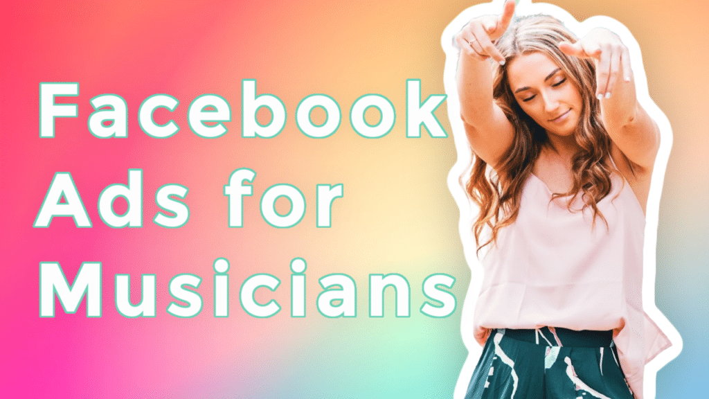 Facebook Ads for Musicians
