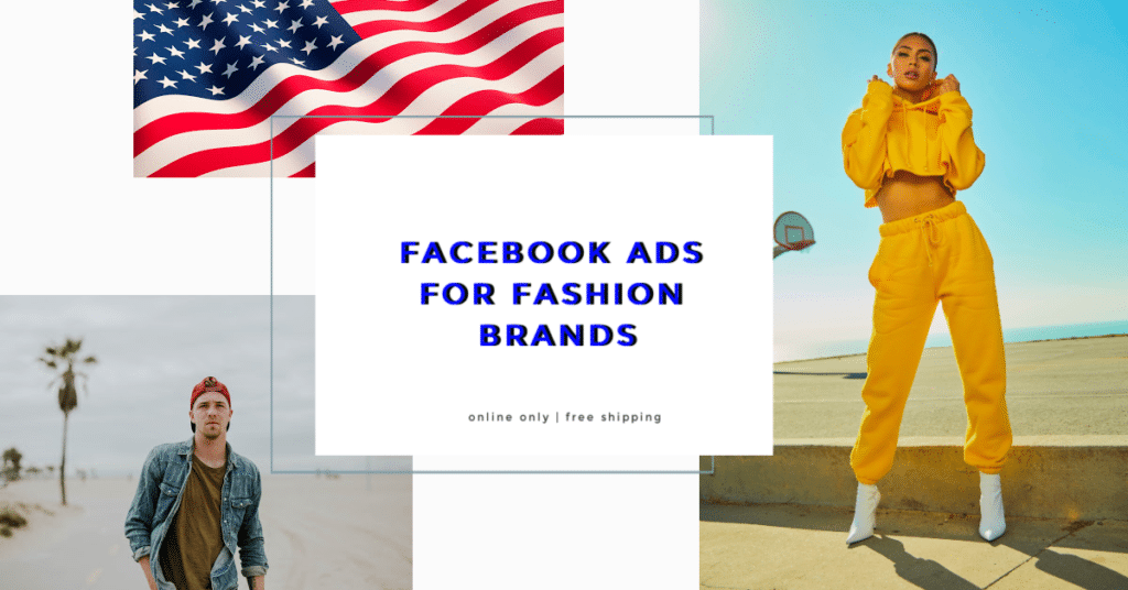 Facebook Ads for Fashion Brands