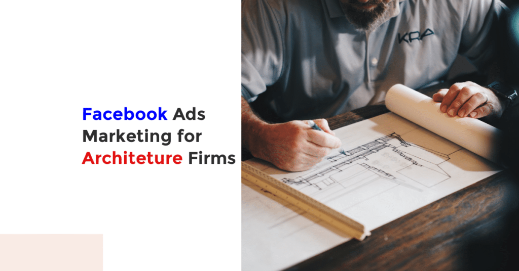 Facebook Ads Marketing for Architecture firms