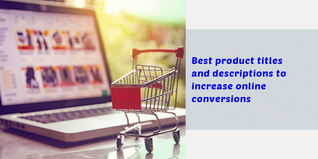 Best Product Titles and Descriptions to Increase Online Conversions