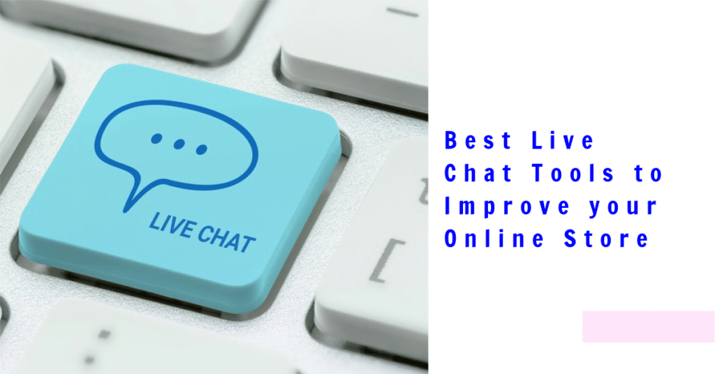 Best Live Chat Tools for Online Store