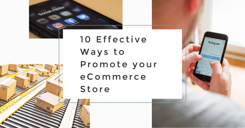 10 Effective Ways to Promote Your Ecommerce Store