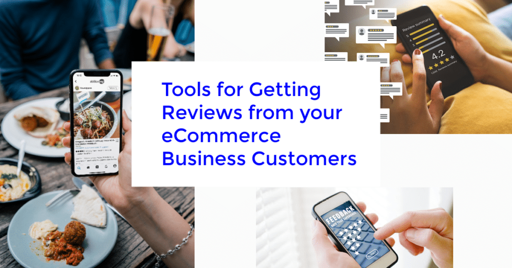 Tools for Getting Reviews from your eCommerce Business Customers