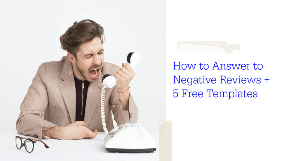 How to Answer to Negative Reviews + 5 Free Templates