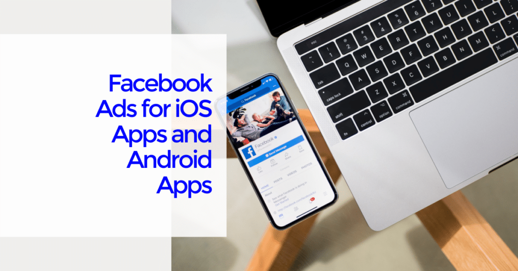 Facebook Ads for iOS Apps and Android Apps