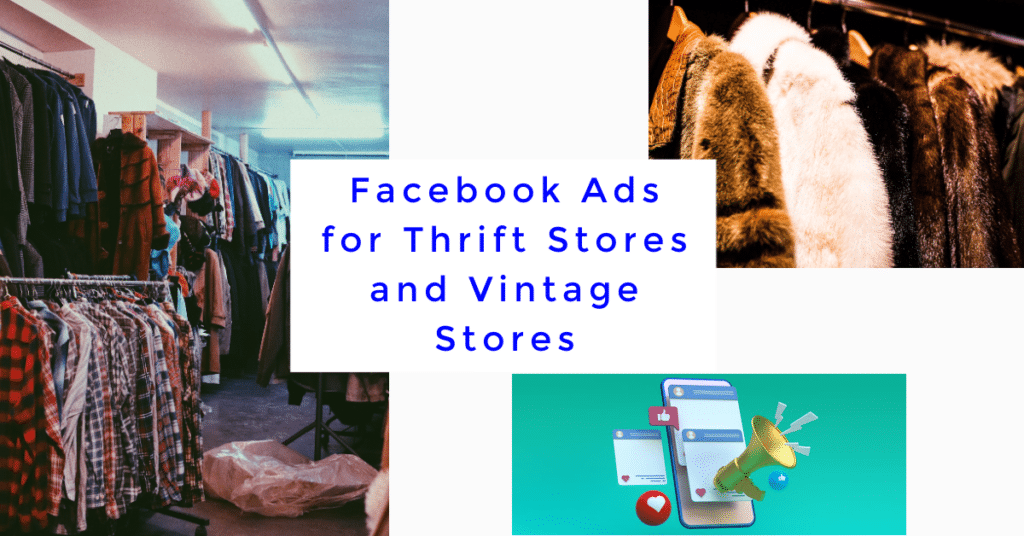 Facebook Ads for Thrift Stores and Vintage Stores