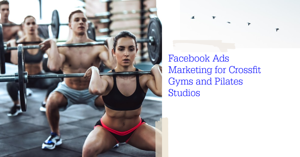 Facebook Ads Marketing for Crossfit Gyms and Pilates Studios