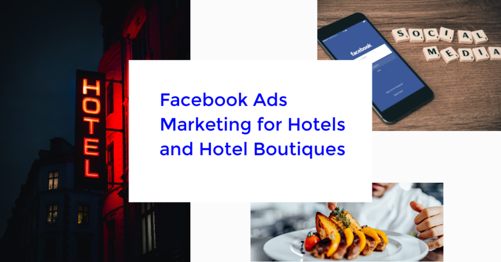 Facebook Ads Marketing for Hotels and Hotel Boutiques