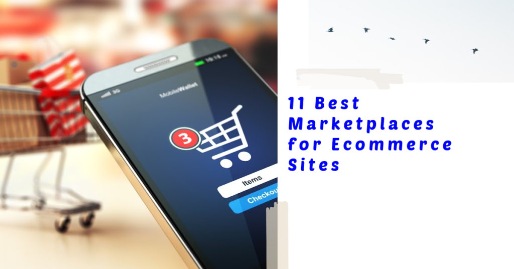 11 Best Marketplaces for Ecommerce Businesses