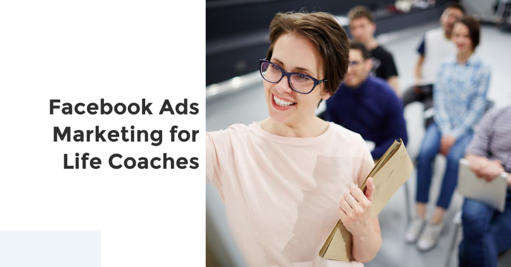 Facebook Ads Marketing for Life Coaches