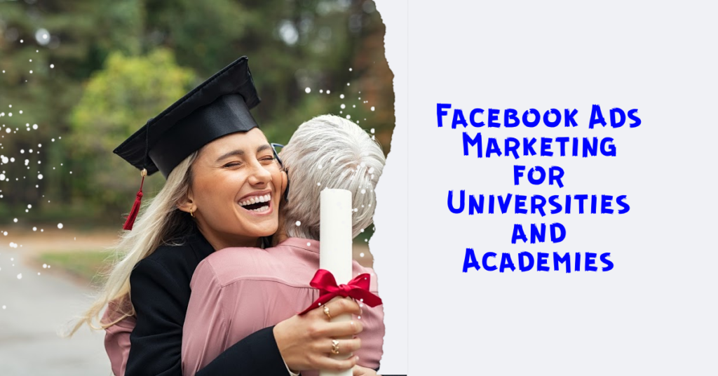 Facebook Ads Marketing for Universities and Academies