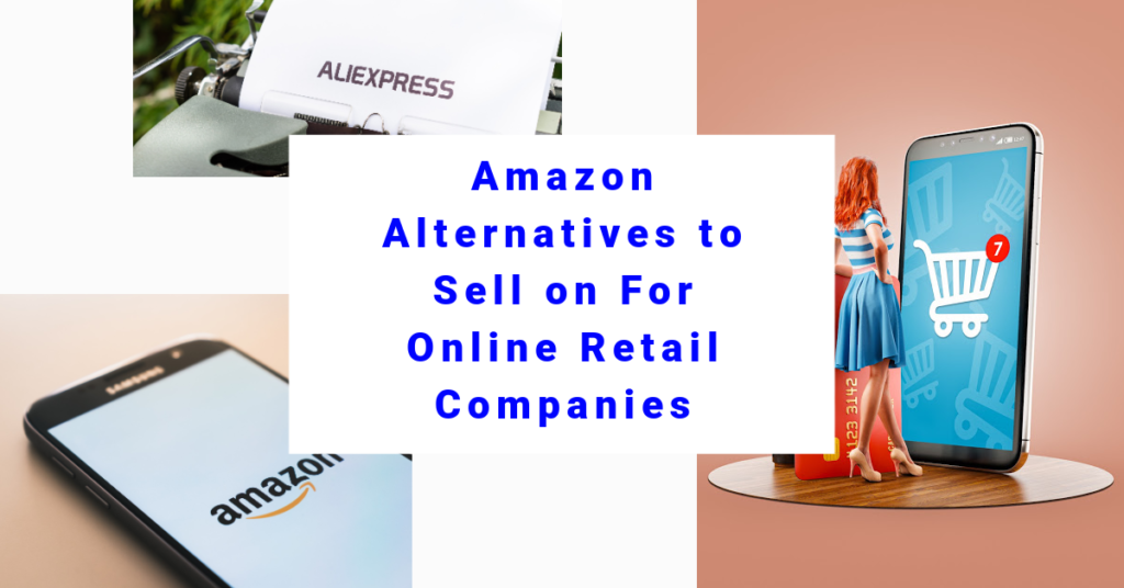 Best Amazon alternatives to sell on for online retail companies