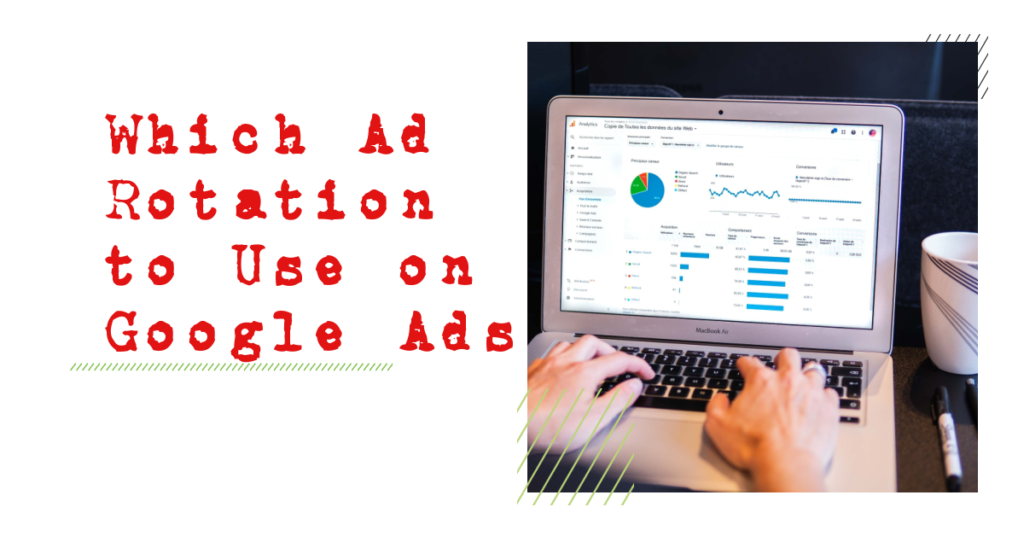 Which Ad Rotation to Use on Google Ads