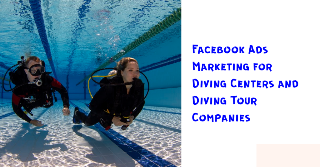 Facebook Ads Marketing for Diving Centers and Diving Tour Companies