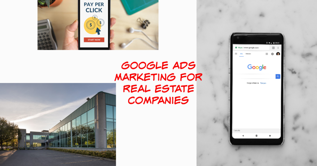 Google Ads Marketing for Real Estate Companies